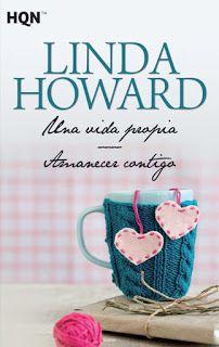 Fans de Autoras de Novelas Románticas: Una vida propia y Amanecer contigo, Linda Howard