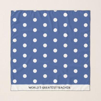 World's Best Teacher/Mom Blue Polka Dot Pattern Scarf - accessories accessory gift idea stylish unique custom