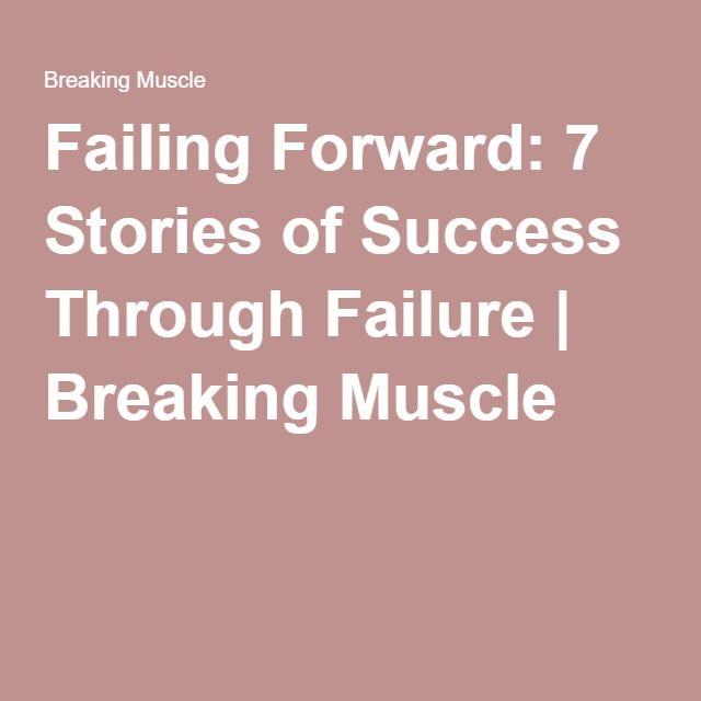 Failing Forward: 7 Stories of Success Through Failure | Breaking Muscle