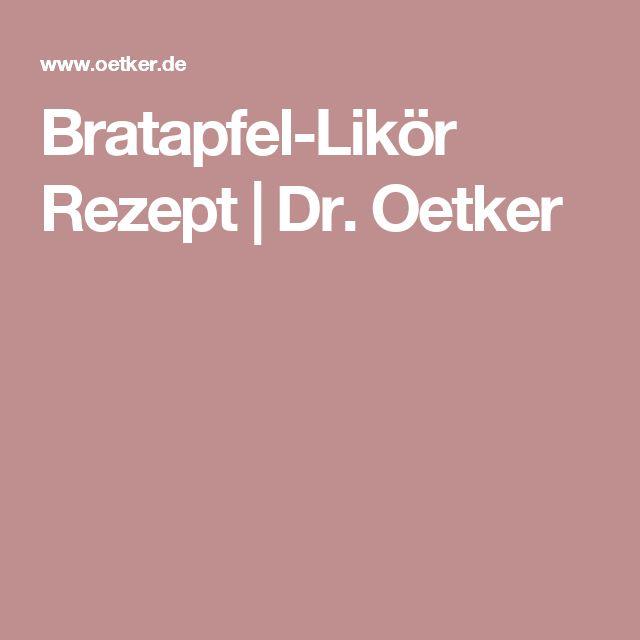 Bratapfel-Likör Rezept | Dr. Oetker