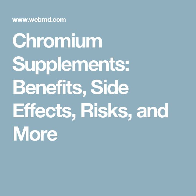 Chromium Supplements: Benefits, Side Effects, Risks, and More