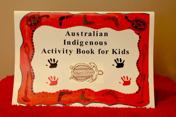 Aboriginal & TSI - Australian Indigenous Activity Book for Kids  This activity book contains almost 50 pages of suggestions and ideas, a great resource for any school, child care centre or OSHC facility.    Some of the ideas include,flag ideas, definitions, colouring in sections, count the Aussie birds, How many boomerangs can you find, dot to dot, Narla Mazer and so many more