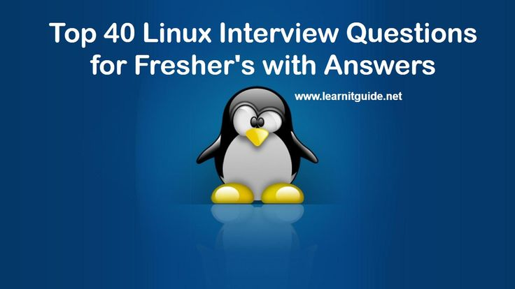 Top 40 Linux Interview Questions for Freshers with Answers