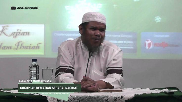 Cukuplah Kematian Sebagai Nasihat - Ustadz Abu Haidar Assundawy
