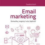 """""""Email marketing. Komunikuj, angażuj, buduj lojalność"""" – Ewelina Koch – recenzja"""