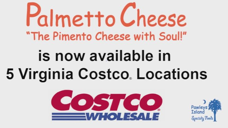 View the VIDEO below for all new Costco locations!!!!!  For all Palmetto Pimento Cheese locations please visit www.palmettocheese.com/locations.php