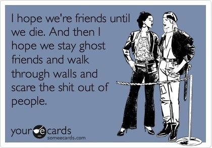 :): Ghost Friends, Love My Friends, Best Friends, True Friendships, Bff S, Friends Forever, My Best Friend, Yesss, Totally Me