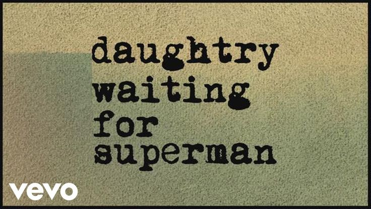 Waiting For Superman By Daughtry (Lyrics)