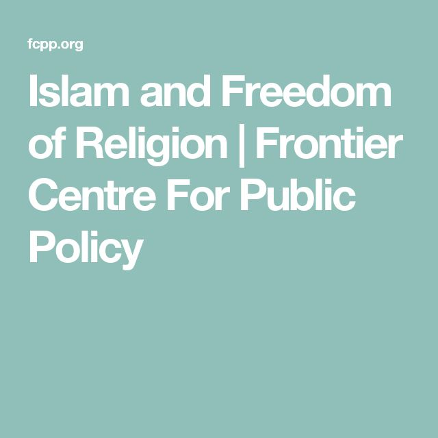 Islam and Freedom of Religion | Frontier Centre For Public Policy