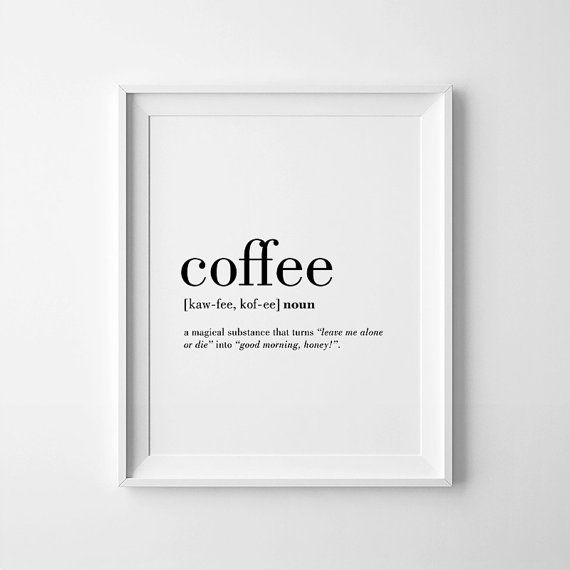 Coffee Printable, Coffee Quotes, Coffee Lovers Gift, Coffee Definition Print, Funny Coffee Quote, Coffee Poster