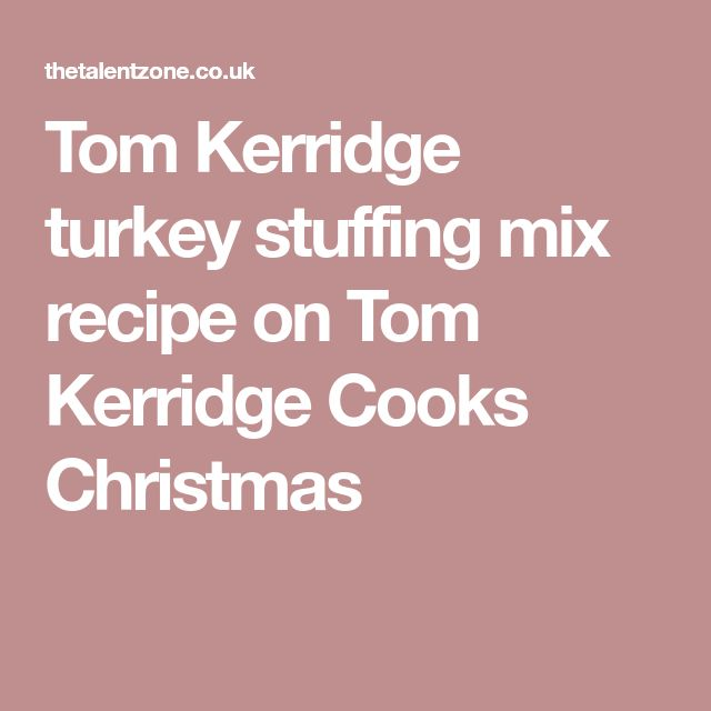 Tom Kerridge turkey stuffing mix recipe on Tom Kerridge Cooks Christmas