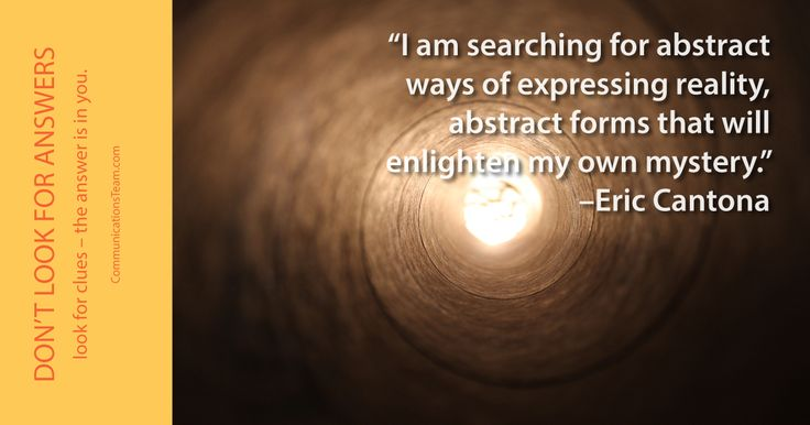 """I am searching for abstract ways of expressing reality, abstract forms that will enlighten my own mystery."" -Eric Cantona #ask #seek #faith #hardwork #inspiration #motivation http://www.communicationsteam.com/inspiration-slides/"