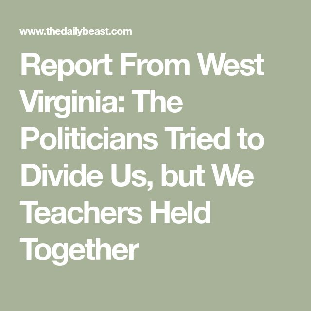 Report From West Virginia: The Politicians Tried to Divide Us, but We Teachers Held Together