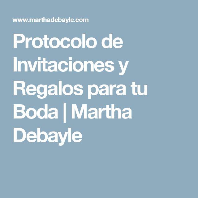 Protocolo de Invitaciones y Regalos para tu Boda | Martha Debayle