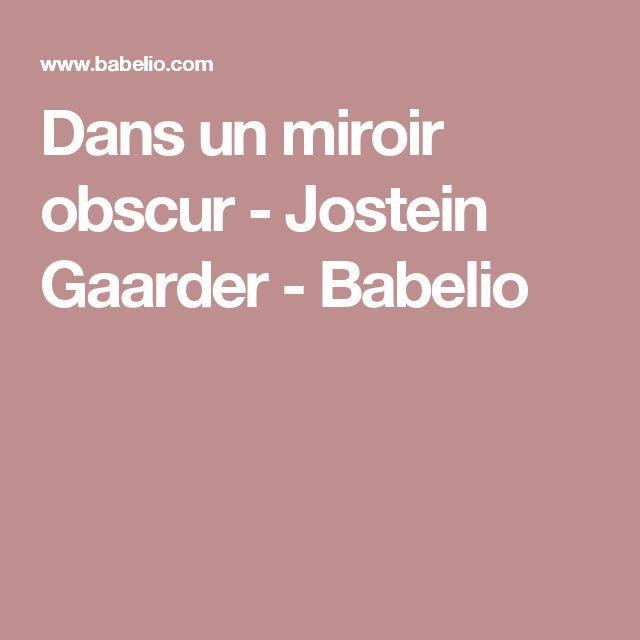 Dans un miroir obscur - Jostein Gaarder - Babelio