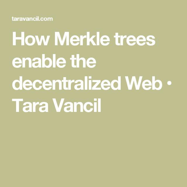 How Merkle trees enable the decentralized Web • Tara Vancil