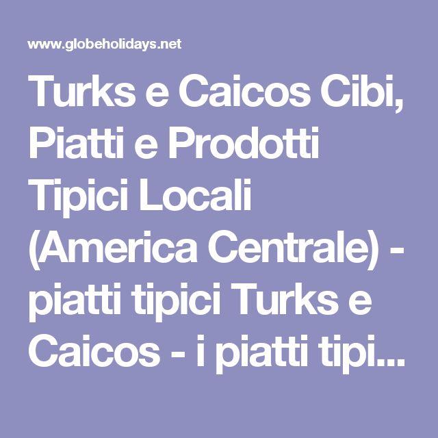 Turks e Caicos Cibi, Piatti e Prodotti Tipici Locali (America Centrale) - piatti tipici Turks e Caicos - i piatti tipici Turks e Caicos - piatto tipico Turks e Caicos - gastronomia tipica Turks e Caicos