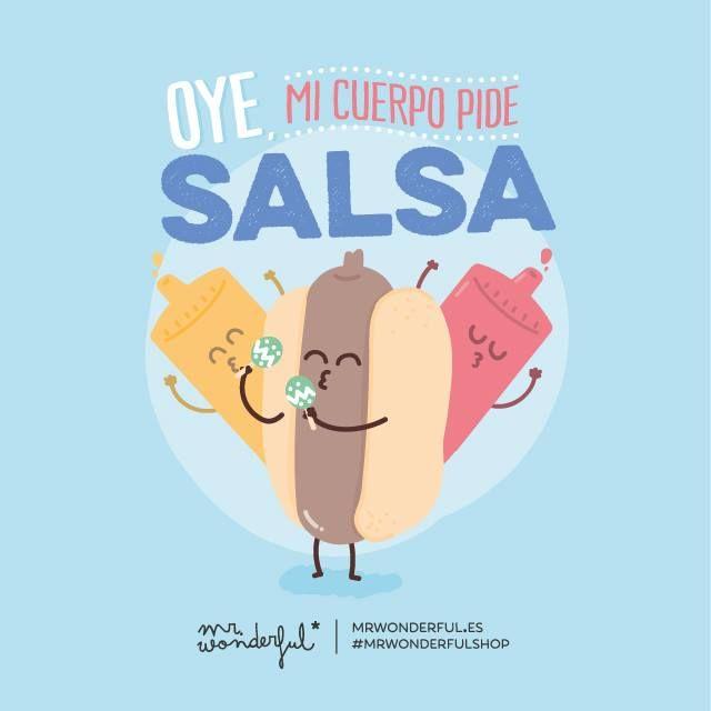 Oye, mi cuerpo pide salsa! #MrWonderful