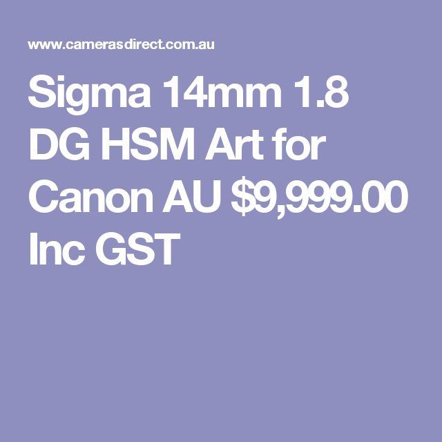 Sigma 14mm 1.8 DG HSM Art for Canon  AU $9,999.00 Inc GST