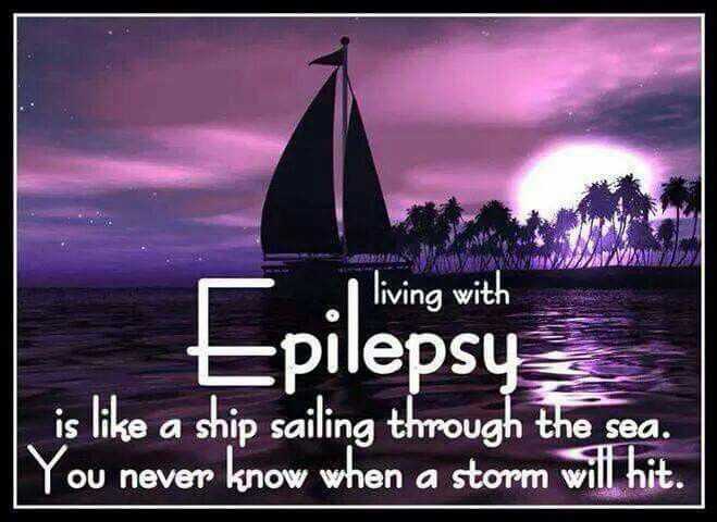 Living with Epilepsy.. is like a ship sailing through the sea. You never know when a storm will hit. #Epilepsy #EpilepsyAwareness