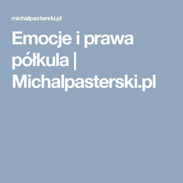 Emocje i prawa półkula | Michalpasterski.pl