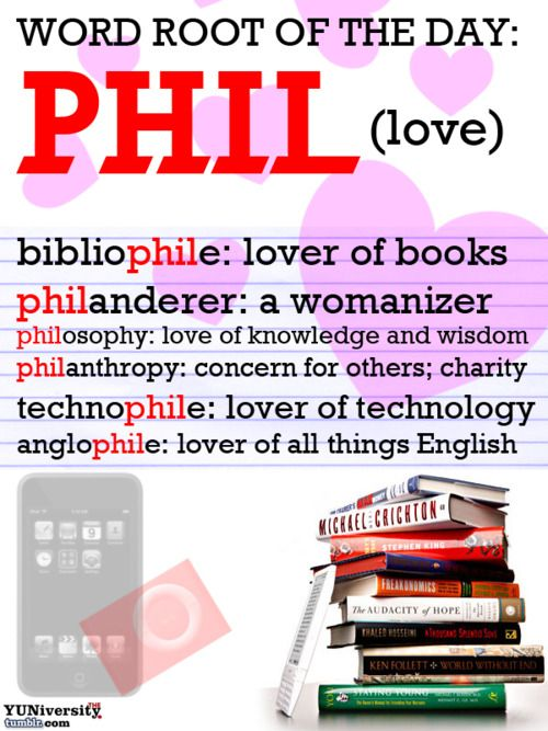 "The YUNiversity — Vocabulary Help: Word Root ""PHIL"" (Love)                                                                                                                                                                                 More"