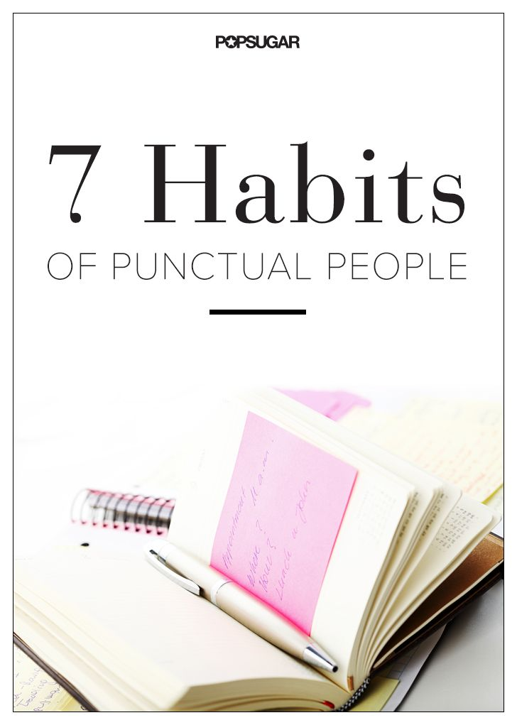 Being fashionably late is so out of fashion — arriving late to interviews, meetings, and appointments is not only rude, but can also negatively impact your career and relationships. If you are constantly rushing out the door but still can't seem to make a rendezvous on time, maybe it's time for a lifestyle change. Read on to find out the seven habits of extremely punctual people, but don't put them off until tomorrow!