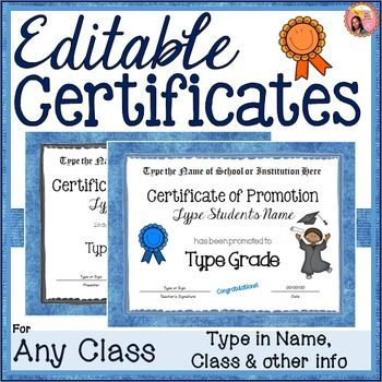 Editable Certificates - of Completion, Promotion, or Achievement - For any Class at the end of year $