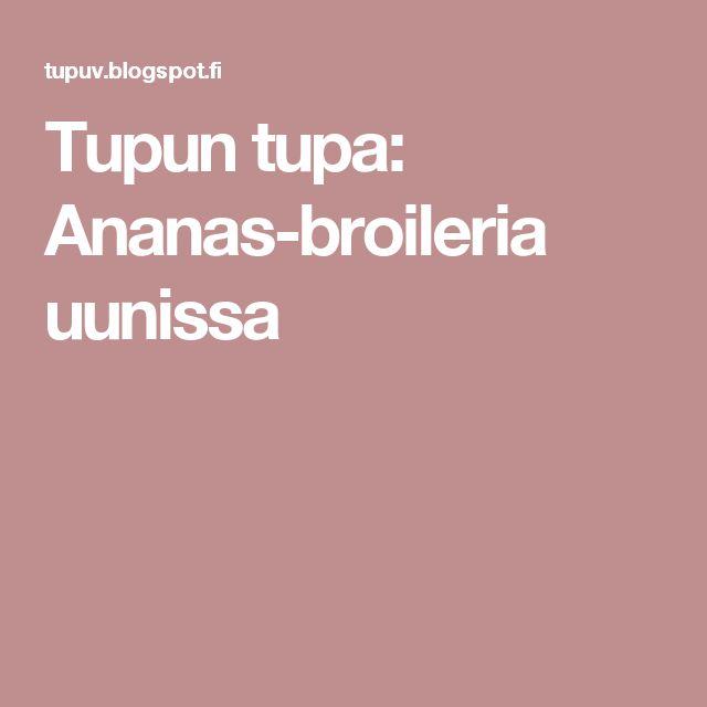 Tupun tupa: Ananas-broileria uunissa