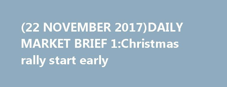 (22 NOVEMBER 2017)DAILY MARKET BRIEF 1:Christmas rally start early https://betiforexcom.livejournal.com/28668275.html  Looks like stock Christmas rally has already begun (although some would argue it never stopped). The World MSCI has now hit the highest level since March. While VIX index has declined to near historical lows (EURUSD 1 month volatility and US treasury y...The post (22 NOVEMBER 2017)DAILY MARKET BRIEF 1:Christmas rally start early appeared first on fastforexprofit.com, الفوركس…