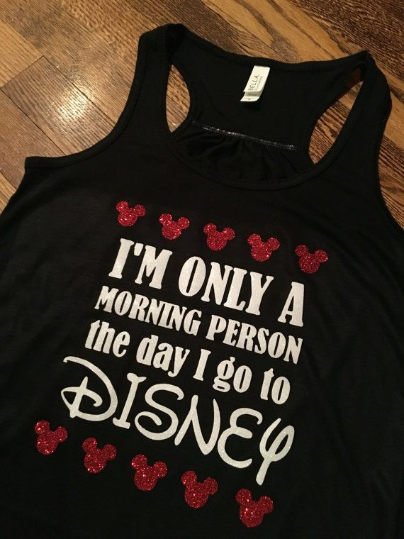 Womens Im only a morning person the day I go to Disney tank! Heat transfer high quality glitter can be made in any color. Tank top: flowy racerback tank top. 65% polyester, 35% viscose. Also can be made in matching child onsie or shirt. If you would like to order a childs shirt order this item and in notes leave childs shirt size. All orders are custom made to order with no returns. For guaranteed 7 day delivery please add the rush your item in our shop and add to your order for…