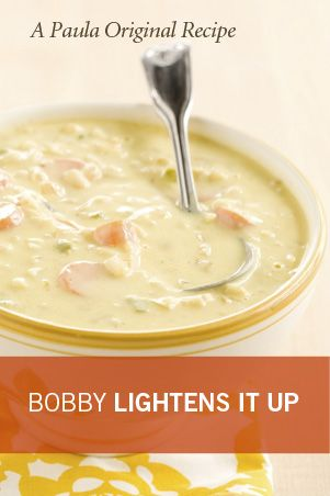 Bobby's Lighter Chef Jack's Corn Chowder.. the original Paula recipe is my favorite corn chowder ever (though I only use one stick of butter)!  Interested to try the lighter version.