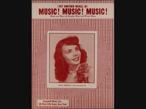 Teresa Brewer - (Put Another Nickel In) Music, Music, Music (1950). I taught this song to my girls and we'd sing it on a road trip.