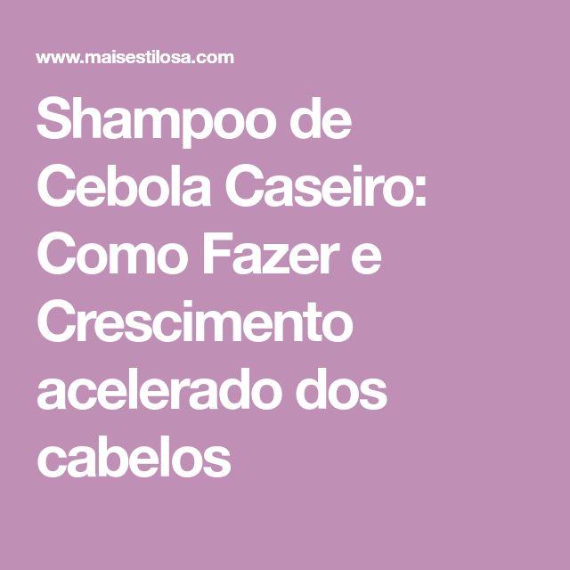 Shampoo de Cebola Caseiro: Como Fazer e Crescimento acelerado dos cabelos