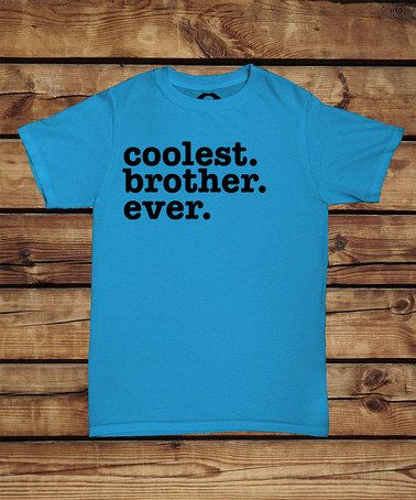 Turquoise 'Coolest Brother Ever' Tee - Boys #zulily #zulilyfinds