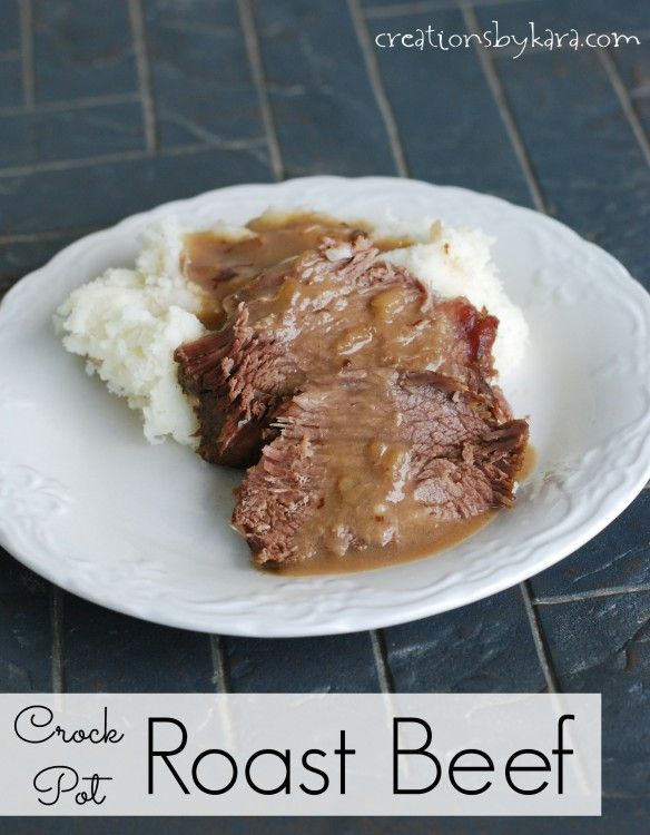 Crock Pot Roast Beef: This is an awesome recipe for roast that makes its own gravy! #crockpot #recipe #beef -from creationsbykara.com