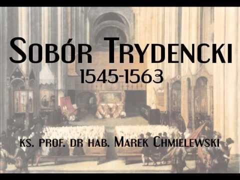Sobór trydencki - ks. prof. dr hab. Marek Chmielewski