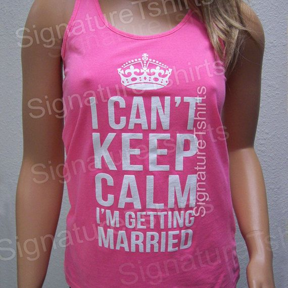 Engagement gift for Bride I Can't Keep Calm I'm Getting Married Womens Tank Tops Gym Workout Tank Top pink purple on Etsy, $19.95