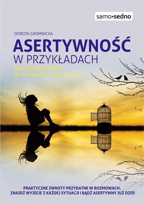Książka Samo Sedno - Asertywność w przykładach. Jak zachować się w typowych sytuacjach - zdjęcie 1