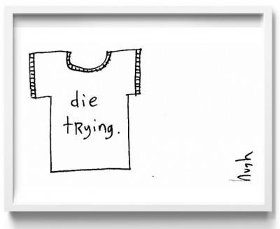 Die trying.........