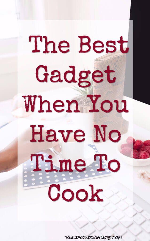 Starting a business leaves you no time to cook. I recommend this kitchen gadget (I LOVE kitchen gadgets) to whip up easy meals that taste good and are healthy! via @buildyourbiglife #blogging #notimetocook #instantpot #cookingforbusypeople