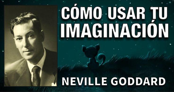 Cómo usar tu imaginación para conseguir tus deseos - Neville Goddard - P...