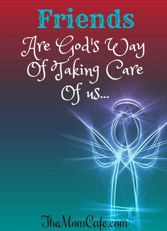 Friends Are God s Way Taking Care Us Reach out