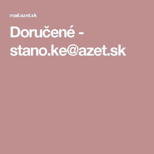 Doručené - stano.ke@azet.sk