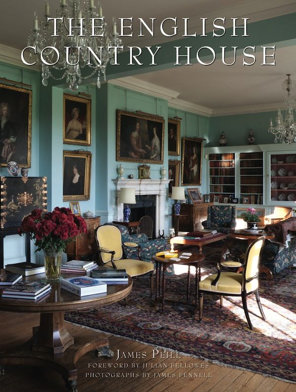 The English Country House, by James Peill (author), Julian Fellowes (foreword) , James Fennell (photographer)