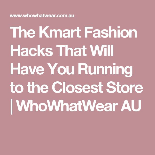 The Kmart Fashion Hacks That Will Have You Running to the Closest Store | WhoWhatWear AU