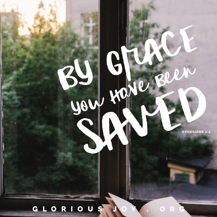 """""""But God, being rich in mercy, because of the great love with which he loved us, even when we were dead in our trespasses, made us alive together with Christ—by grace you have been saved"""" Ephesians 2:4-5 """