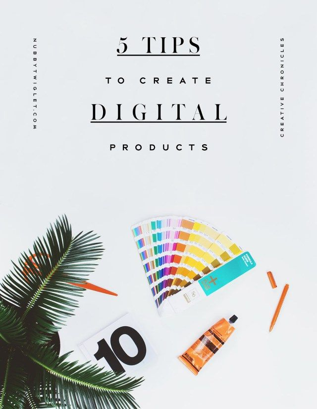 Not sure where to start with creating a digital product? Nubby Twiglet shares 5 tips to get your creative juices flowing.