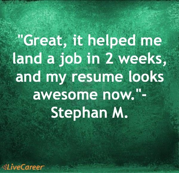 Great, it helped me land a job in 2 weeks, and my resume looks - how a resume looks