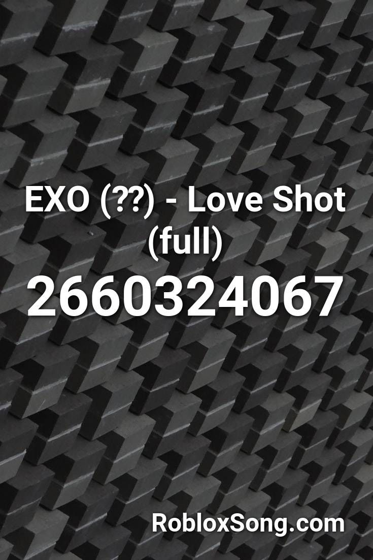 Exo 엑소 Love Shot Full Roblox Id Roblox Music Codes In